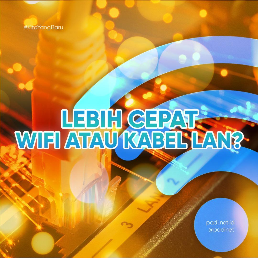 lebih cepat wifi atau kabel lan