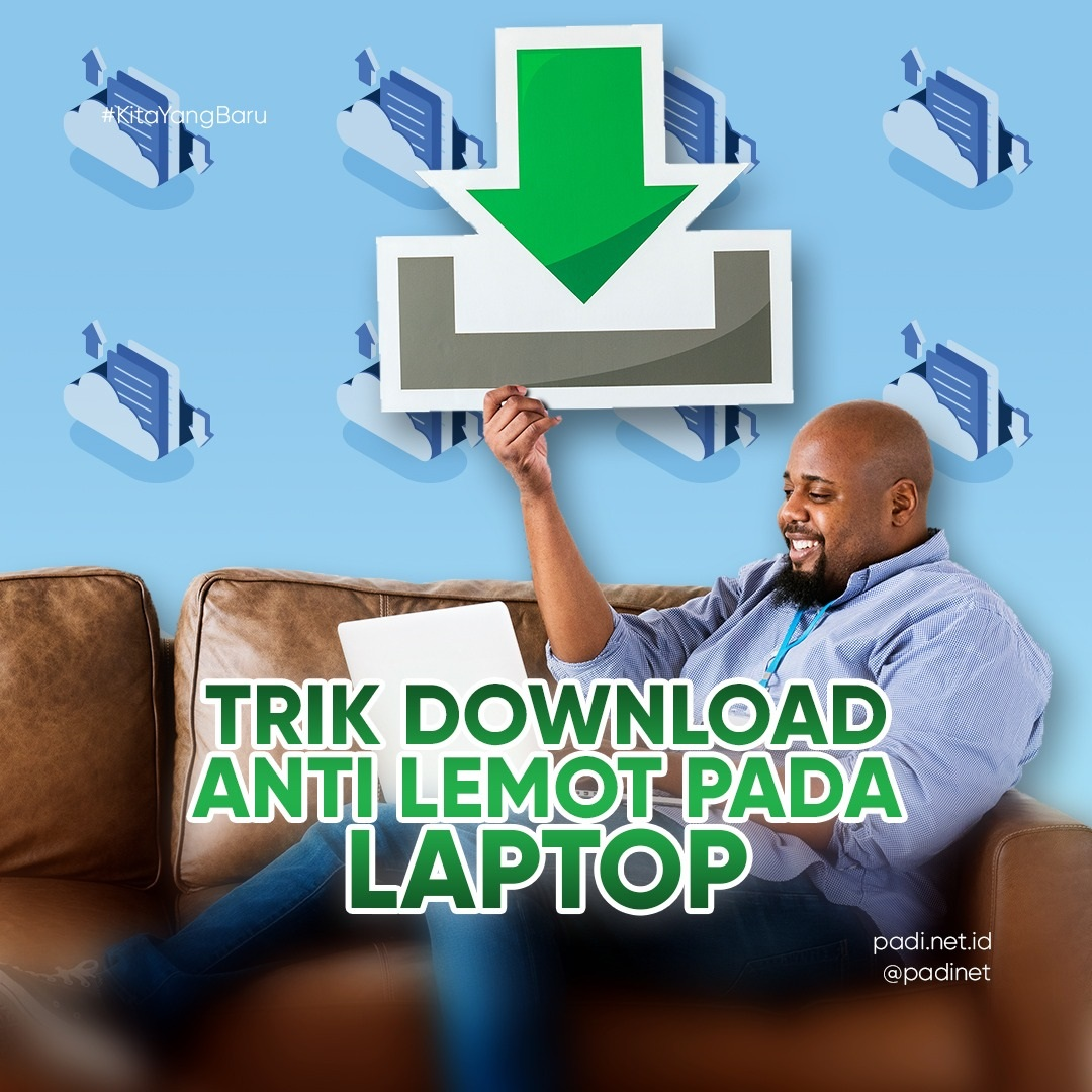 Trik Mempercepat Download Pada Laptop