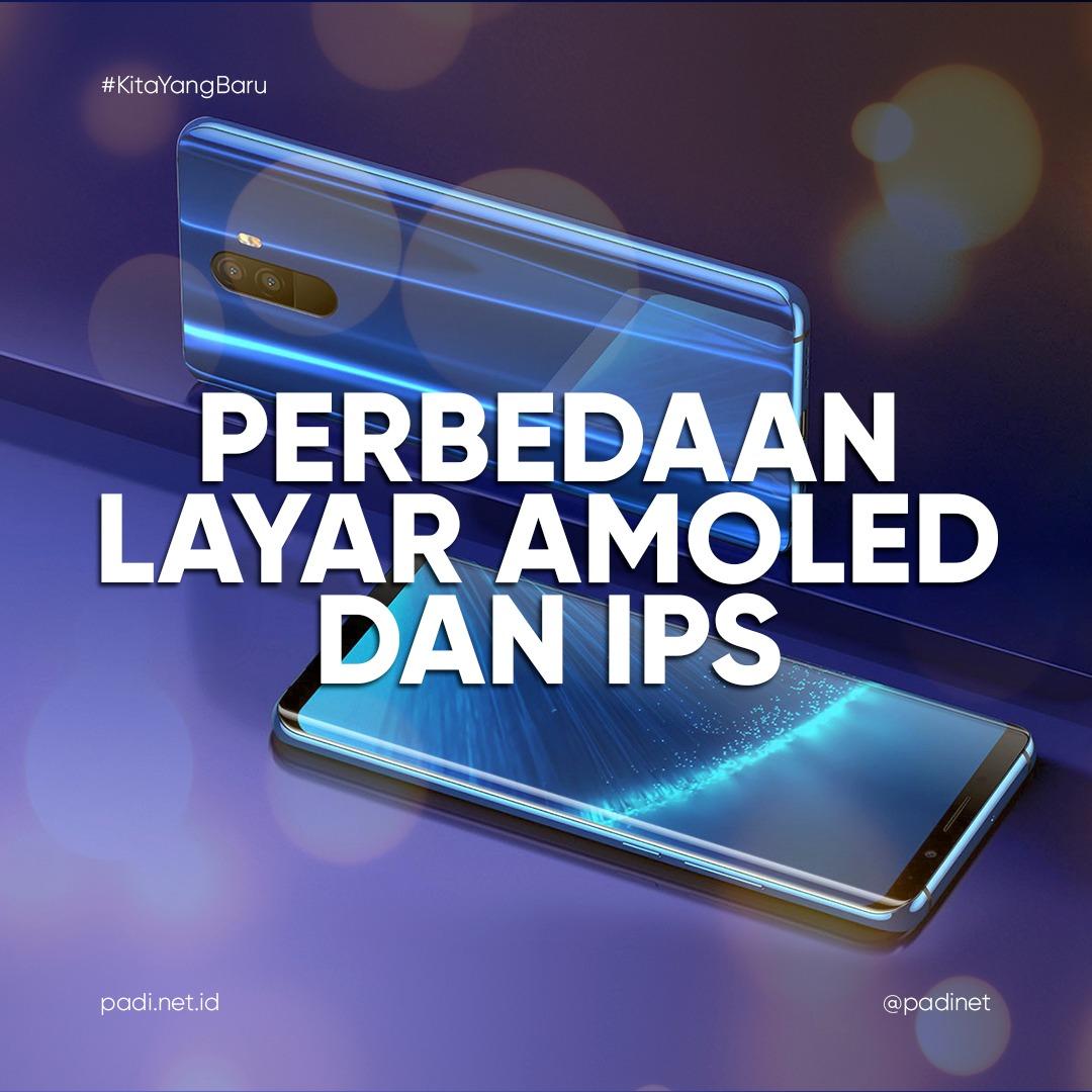 Perbedaan AMOLED dan IPS