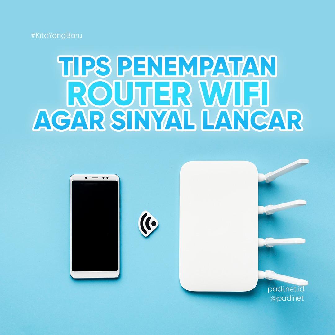 tips penempatan router wifi agar sinyal lancar